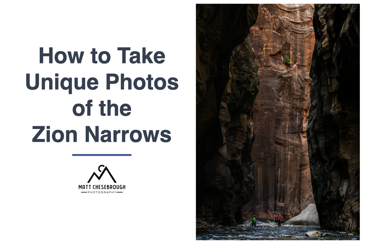 How to Take Unique Photos of the Zion Narrows